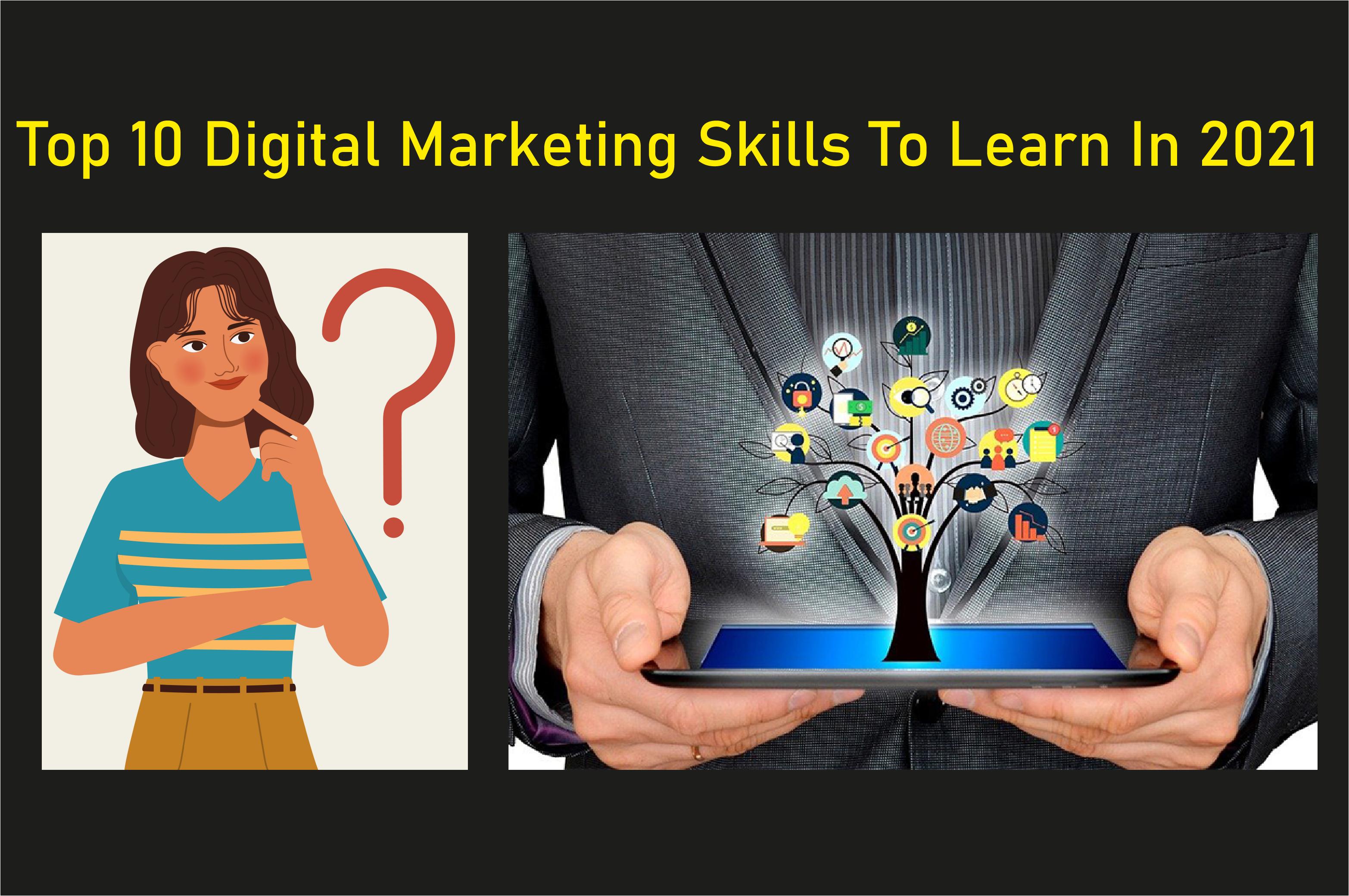 Top digital marketing skills 2021