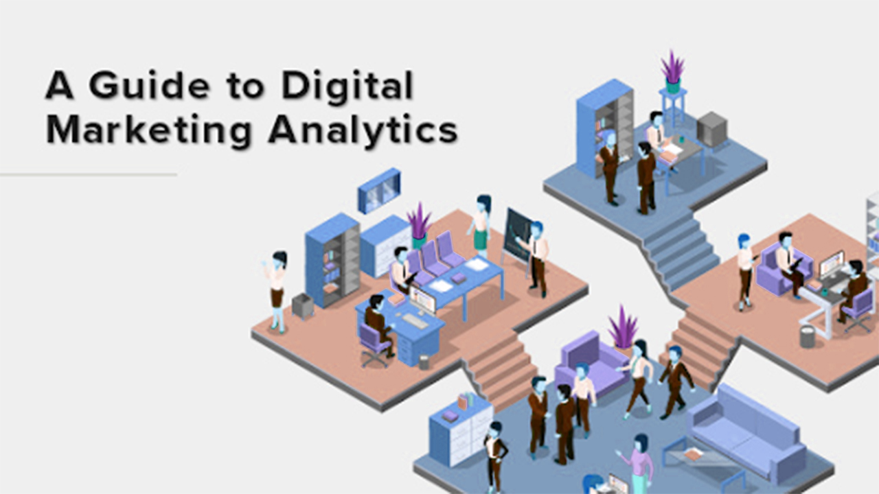 A Complete Guide To Digital Marketing Analytics