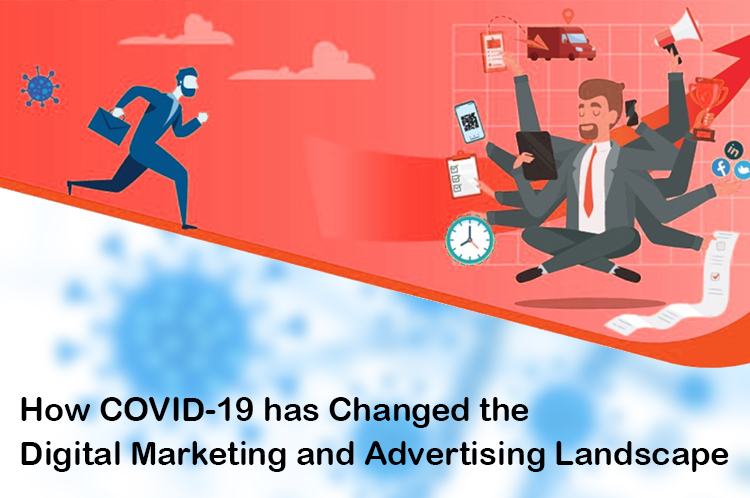 How COVID-19 has Changed the Digital Marketing and Advertising Landscape